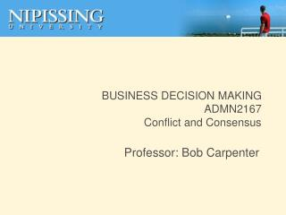BUSINESS DECISION MAKING ADMN2167 Conflict and Consensus