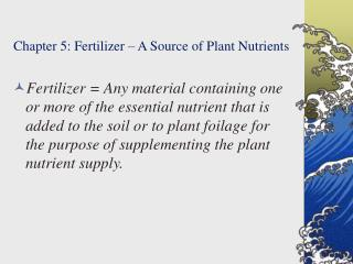 Chapter 5: Fertilizer – A Source of Plant Nutrients