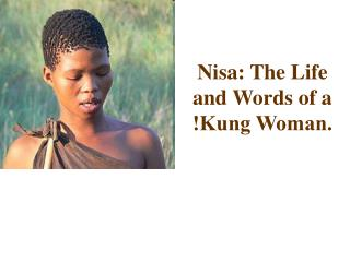 Nisa: The Life and Words of a ǃKung Woman.