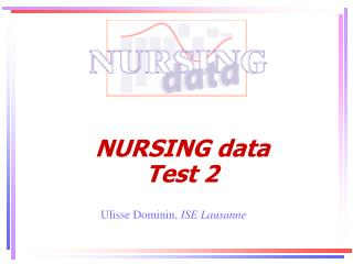 NURSING data Test 2