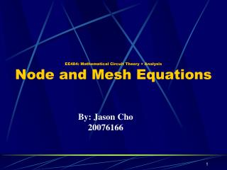 EE484: Mathematical Circuit Theory + Analysis Node and Mesh Equations