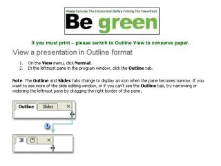 If you must print – please switch to Outline View to conserve paper.