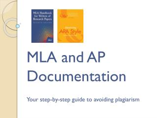 MLA and AP Documentation Your step-by-step guide to avoiding plagiarism