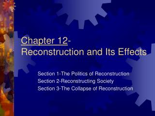 Chapter 12 - Reconstruction and Its Effects
