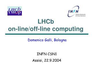 LHCb on-line/off-line computing