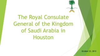 The Royal Consulate General of the Kingdom of Saudi Arabia in Houston