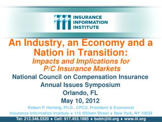 National Council on Compensation Insurance Annual Issues Symposium Orlando, FL May 10, 2012