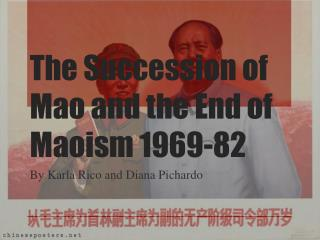 The Succession  of Mao and  the End  of  Maoism  1969-82