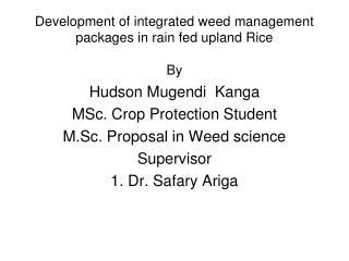 Development of integrated weed management packages in rain fed upland Rice