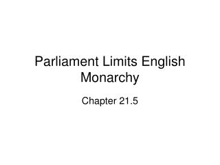 Parliament Limits English Monarchy