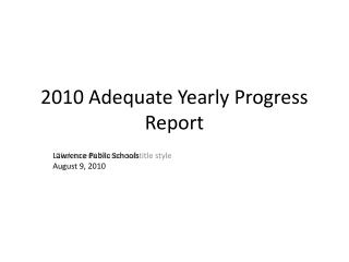 2010 Adequate Yearly Progress Report