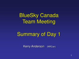 BlueSky Canada Team Meeting Summary of Day 1