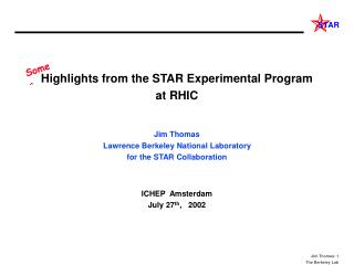 Highlights from the STAR Experimental Program at RHIC Jim Thomas
