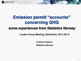 "Emission permit ""accounts"" concerning GHG some experiences from Statistics Norway"