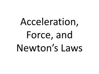Acceleration, Force, and Newton's Laws