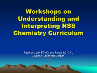 Workshops on Understanding and Interpreting NSS Chemistry Curriculum