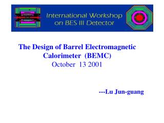 The Design of Barrel Electromagnetic Calorimeter  (BEMC) October  13 2001