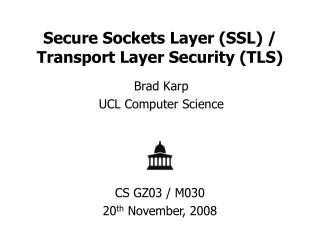 Secure Sockets Layer (SSL) / Transport Layer Security (TLS)