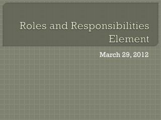 Roles and Responsibilities Element