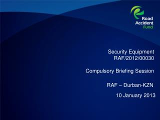 Security Equipment RAF/2012/00030 Compulsory Briefing Session