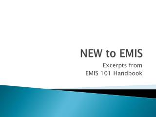 NEW to EMIS