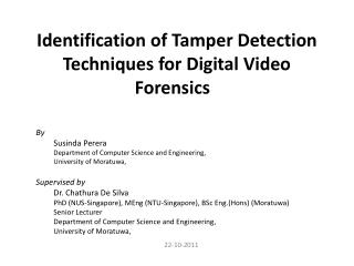 Identification of Tamper Detection Techniques for Digital  Video Forensics