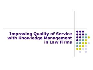 Improving Quality of Service with Knowledge Management in Law Firms