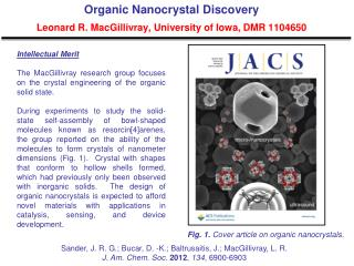 Organic Nanocrystal Discovery Leonard R. MacGillivray, University of Iowa, DMR 1104650