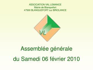 ASSOCIATION VAL LEMANCE Mairie de Blanquefort 47500 BLANQUEFORT sur BRIOLANCE