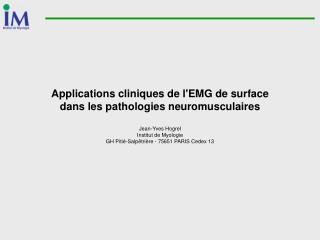 Applications cliniques de l'EMG de surface dans les pathologies neuromusculaires Jean-Yves Hogrel