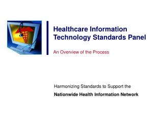 Healthcare Information Technology Standards Panel An Overview of the Process