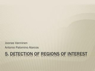 5. Detection of Regions of Interest