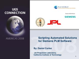 Scripting Automated Solutions  for Siemens PLM Software