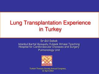 Lung Transplantation Experience in  Turkey