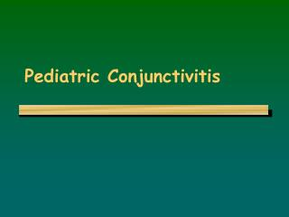 Pediatric Conjunctivitis