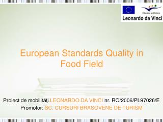 European Standards Quality in Food Field