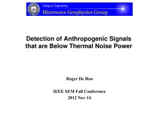 Detection of Anthropogenic Signals  that are Below Thermal Noise Power