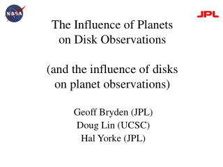 The Influence of Planets on Disk Observations  (and the influence of disks on planet observations)