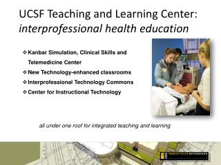 UCSF Teaching and Learning Center:  interprofessional health education