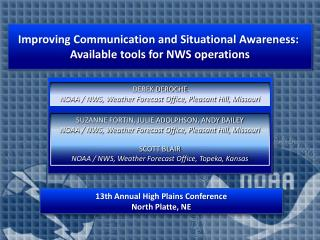 Improving Communication and Situational Awareness:  Available tools for NWS operations