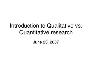 Introduction to Qualitative vs. Quantitative research