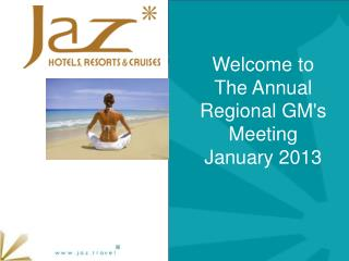 Welcome to  The Annual Regional GM's Meeting  January 2013