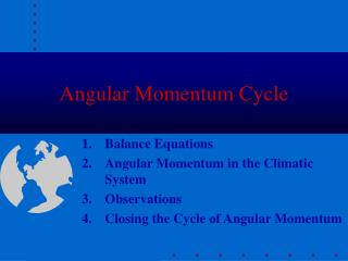 Angular Momentum Cycle