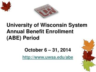University of Wisconsin System Annual Benefit Enrollment (ABE) Period