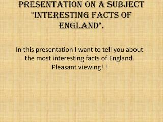 "Presentation on a subject ""Interesting facts of England""."