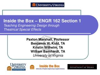 Inside the Box – ENGR 162 Section 1 Teaching Engineering Design through Theatrical Special Effects
