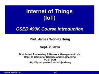 Internet of Things ( IoT ) CSED 490K Course Introduction