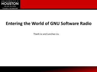 Entering the World of GNU Software Radio