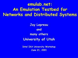 emulab: An Emulation Testbed for Networks and Distributed Systems