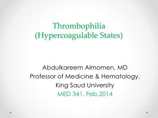 Thrombophilia (Hypercoagulable States)